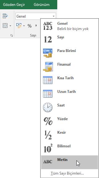 Excel'de, Giriş sekmesinin Sayı grubundaki Genel kutusunda aşağı oku seçerek, kullanılacak sayı biçimini belirtin.