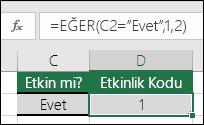 """D2 hücresindeki formül: =EĞER(C2=""""Evet"""",1,2)"""