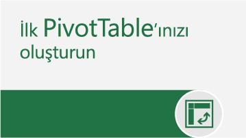 İlk PivotTable'ınızı oluşturun