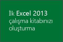 İlk Excel 2013 çalışma kitabınızı oluşturma