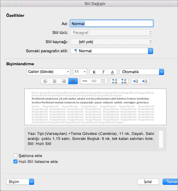 Stili Değiştir iletişim kutusunda Word'ün stili uygularken kullandığı ayarları değiştirebilirsiniz.