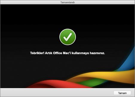 Tamamlanma ekranının ekran görüntüsü, Tebrikler! Artık Office Mac'i kullanmaya hazırsınız.
