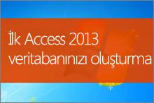İlk Access 2013 veritabanınızı oluşturma