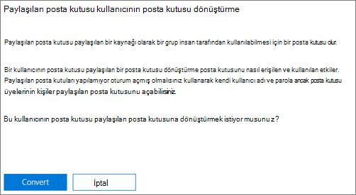 Ekran görüntüsü: Paylaşılan posta kutusu kullanıcının posta kutusu dönüştürmek tıklayın veya dokunun dönüştürme
