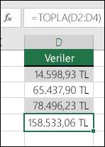 Değerleri doğrudan formüllere yazmak yerine TOPLA işlevini kullanın.  D5 hücresindeki formül =TOPLA(D2:D4)
