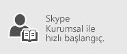 Skype Kurumsal Hızlı Başlangıç