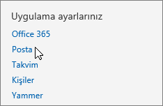 """İmleç Posta seçeneğinin üzerindeyken Outlook Web App'teki Ayarlar menüsünün """"Uygulama ayarlarınız"""" bölümünün ekran görüntüsü."""