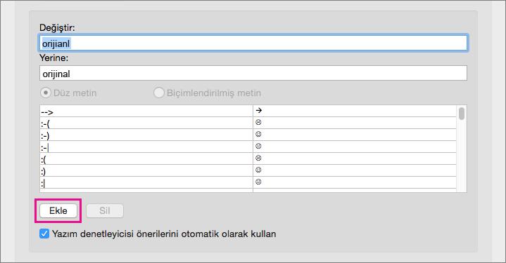 Değiştir ve Yerine kutularındaki metni Otomatik Düzelt listesine eklemek için Ekle'ye tıklayın.