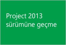 Project 2013 sürümüne geçme