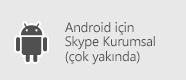 Skype Kurumsal - Android