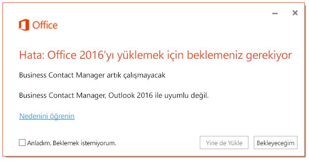 Business Contact Manager artık çalışmayacağından Office 2016'yı yüklemek için beklemeniz gerekiyor.