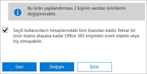 Seçili kullanıcıların hesaplarındaki tüm lisansları kaldırmak için onay kutusunu seçin.