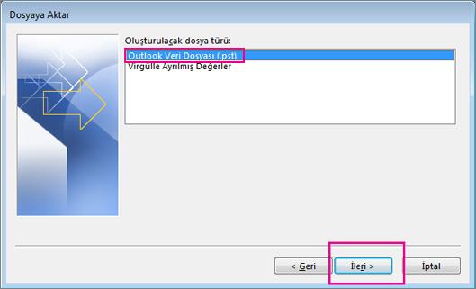 Outlook Veri Dosyası (.pst) seçeneğini belirleyin ve İleri'yi seçin