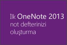 İlk OneNote 2013 not defterinizi oluşturma