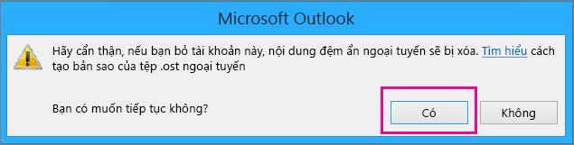 Khi bạn loại bỏ tài khoản gmail của mình khỏi Outlook, hãy bấm Có trong cảnh báo về việc xóa bộ đệm ẩn ngoại tuyến của bạn.