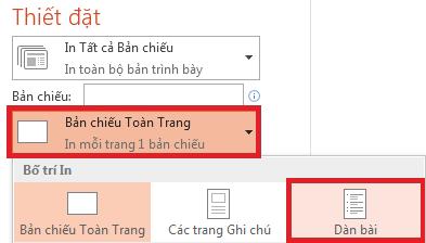 Trong ngăn In, bấm Trang chiếu toàn trang, rồi chọn Đại cương từ danh sách Bố trí in.
