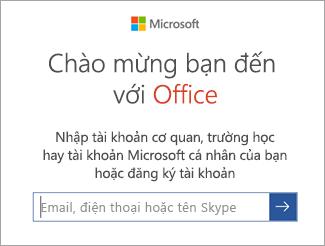 Nhập email Tài khoản Microsoft hoặc tài khoản Office 365 của bạn