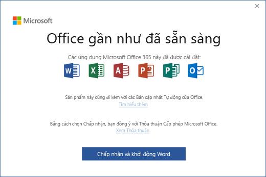 """Hiển thị trang """"Office Sắp Sẵn sàng"""" khi bạn chấp nhận Thỏa thuận Cấp phép, rồi khởi động ứng dụng"""