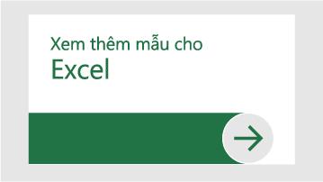 Xem thêm mẫu cho Excel