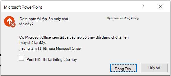 Lỗi PowerPoint: Tệp chưa được tải lên máy chủ.