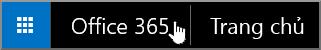 Nút để dẫn hướng đến Trang Bắt đầu của Office 365