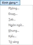 Trong hộp thoại Tìm và thay thế, chọn Định dạng, rồi chọn một tùy chọn trong danh sách thả xuống.
