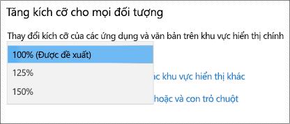 Trang thiết đặt Windows Hiển thị bên dưới thiết đặt dễ truy nhập Hiển thị làm mọi thứ lớn hơn tùy chọn với menu thả xuống được bung rộng.