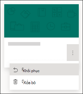 Khôi phục biểu mẫu hoặc xóa các tùy chọn biểu mẫu cho một biểu mẫu trong Microsoft Forms