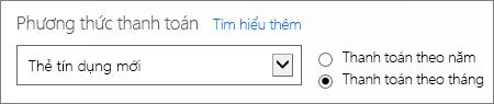 Mục Phương thức thanh toán trên trang Bạn muốn thanh toán theo phương thức nào? hiển thị tùy chọn Thanh toán theo năm và Thanh toán theo tháng.