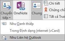 Trong Outlook, trên tab liên hệ, trong nhóm hành động, chọn Foward sau đó chọn một tùy chọn.