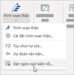 Trên tab Xem lại, hãy bấm vào Chính tả > Đặt Ngôn ngữ Soát lỗi