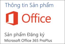 Ảnh chụp màn hình một phần của mục Thông tin Sản phẩm trong một ứng dụng Office. Hiển thị ứng dụng là một Sản phẩm Đăng ký dành cho Office 365 ProPlus.