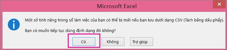 Ảnh lời nhắc mà bạn có thể nhận được từ Excel hỏi xem bạn có thực sự muốn lưu tệp theo định dạng CSV không