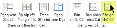 Trên tab Dạng xem của dải băng, chọn Bản ghi chú cái.