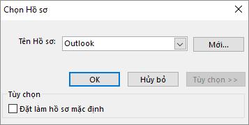 Chấp nhận cài đặt mặc định của Outlook trong hộp thoại Chọn Hồ sơ
