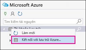 Bấm chuột phải vào tài khoản lưu trữ và sau đó bấm kết nối với kho lưu trữ Azure