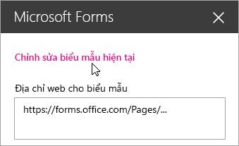 Chỉnh sửa biểu mẫu hiện tại trong pa-nen phần web Microsoft Forms dành cho biểu mẫu hiện có.