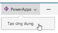 Cách PowerApps sau đó bấm tạo một ứng dụng.