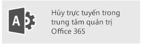 Hủy trực tuyến trong trung tâm quản trị Office 365