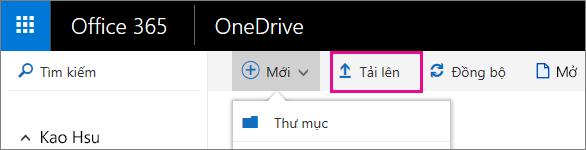 Tải các tệp lên OneDrive for business.