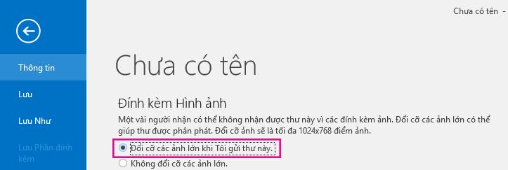 Bằng cách bấm vào tùy chọn này, Outlook sẽ đổi kích cỡ hình ảnh khi bạn gửi.