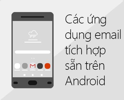 Bấm để thiết lập một trong những ứng dụng email của Android được tích hợp sẵn