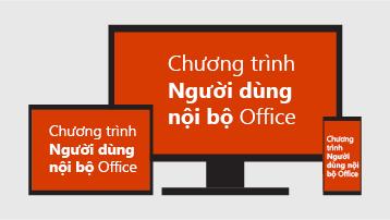 Chương trình Người dùng Nội bộ Office.