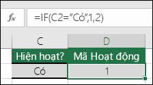 """Ô D2 chứa công thức =IF(C2=""""Có"""",1,2)"""