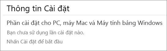 """Phần Thông tin Cài đặt liệt kê các máy tính mà bạn đã cài đặt Office từ tài khoản này. Nếu bạn chưa cài đặt Office từ tài khoản này, bạn sẽ nhìn thấy """"Bạn chưa sử dụng bất kỳ bản cài đặt nào."""""""