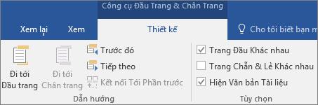 Bên dưới Công cụ đầu trang & chân trang, trên tab Thiết kế, trong nhóm Tùy chọn, chọn hoặc xóa một tùy chọn.