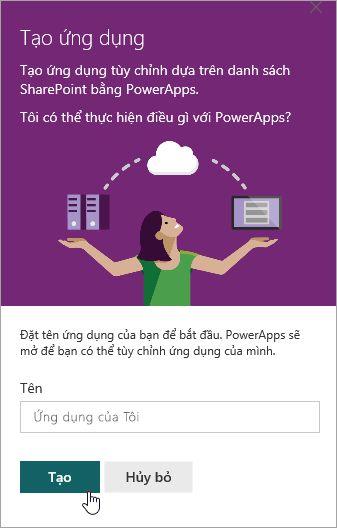 Cung cấp một tên cho PowerApp và sau đó bấm tạo.