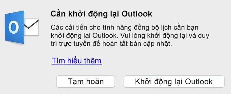 Bạn cần khởi động lại Outlook để nhận các nội dung cải thiện cho khả năng đồng bộ lịch. Vui lòng khởi động lại và duy trì trạng thái trực tuyến để hoàn tất việc cập nhật.
