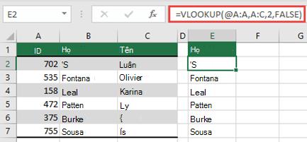 Sử dụng toán tử @ và sao chép xuống: = VLOOKUP (@ a, a, a, C, 2, FALSE). Kiểu tham chiếu này sẽ hoạt động trong bảng nhưng sẽ không trả về một mảng động.