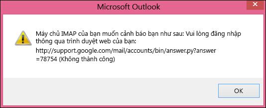 """Nếu bạn nhận được thông báo lỗi """"Máy chủ IMAP muốn cảnh báo cho bạn điều sau đây"""", hãy kiểm tra xem bạn đã đặt thiết đặt Gmail kém bảo mật sang Bật để Outlook có thể truy nhập thư của bạn."""
